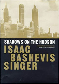 Isaac Bashevis Singer novel Shadows on the Hudson