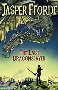 Jasper Fforde novel The Last Dragonslayer